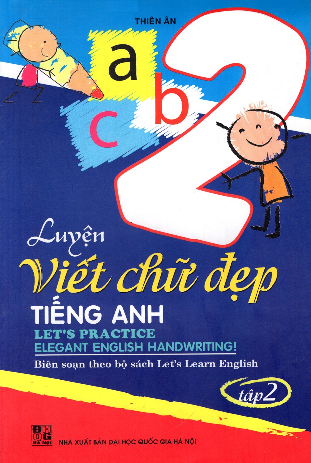 Luyện Viết Chữ Đẹp - Tiếng Anh 2 (Tập 2) - 8936036284461,62_215956,5000,tiki.vn,Luyen-Viet-Chu-Dep-Tieng-Anh-2-Tap-2-62_215956,Luyện Viết Chữ Đẹp - Tiếng Anh 2 (Tập 2)