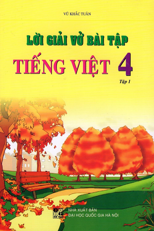 Lời Giải Vở Bài Tập Tiếng Việt Lớp 4 (Tập 1)