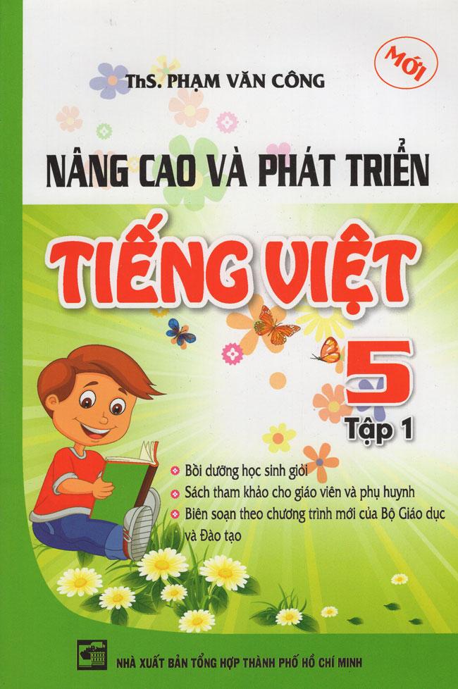 Nâng Cao Và Phát Triển Tiếng Việt Lớp 5 (Tập 1)