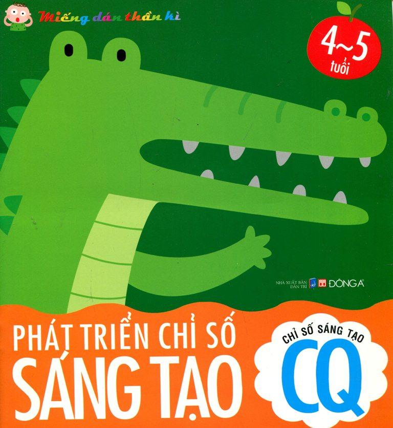 Chỉ Số Sáng Tạo CQ - Phát Triển Chỉ Số Sáng Tạo CQ (4 - 5 Tuổi) - 2565271436401,62_6392041,35000,tiki.vn,Chi-So-Sang-Tao-CQ-Phat-Trien-Chi-So-Sang-Tao-CQ-4-5-Tuoi-62_6392041,Chỉ Số Sáng Tạo CQ - Phát Triển Chỉ Số Sáng Tạo CQ (4 - 5 Tuổi)