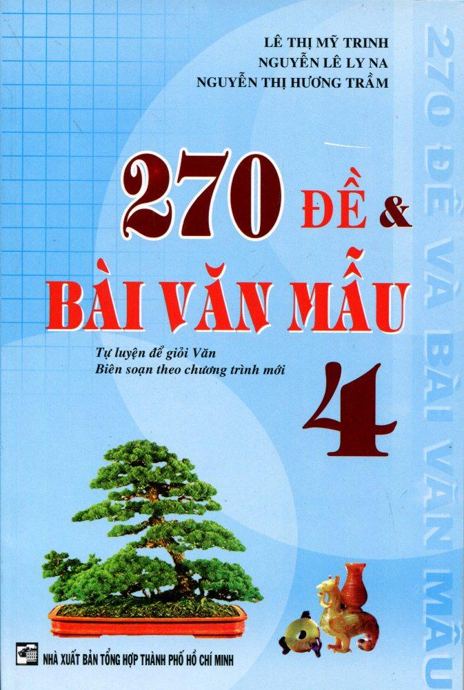 270 Đề Và Bài Văn Mẫu Lớp 4 (Tái Bản 2016)