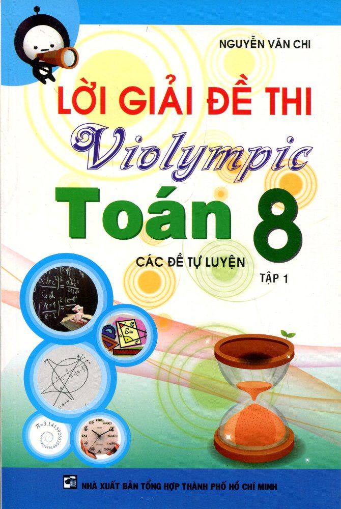 Lời Giải Đề Thi Violympic Toán Lớp 8 (Tập 1)