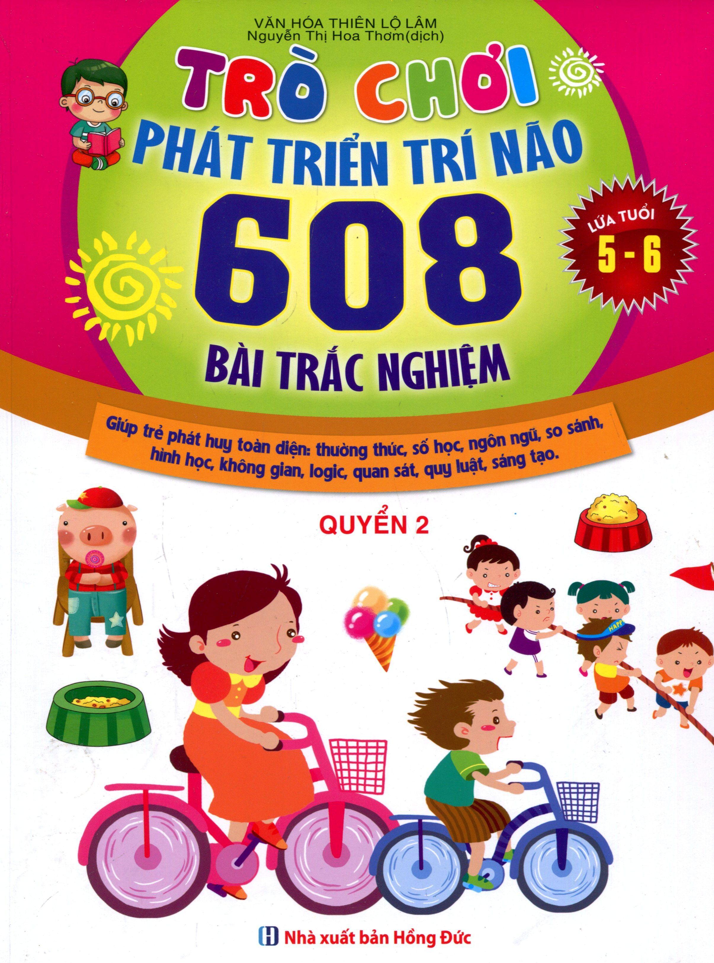 Trò Chơi Phát Triển Trí Não (608 Bài Trắc Nghiệm - Dành Cho Trẻ Từ 5 - 6 Tuổi) (Quyển 2)