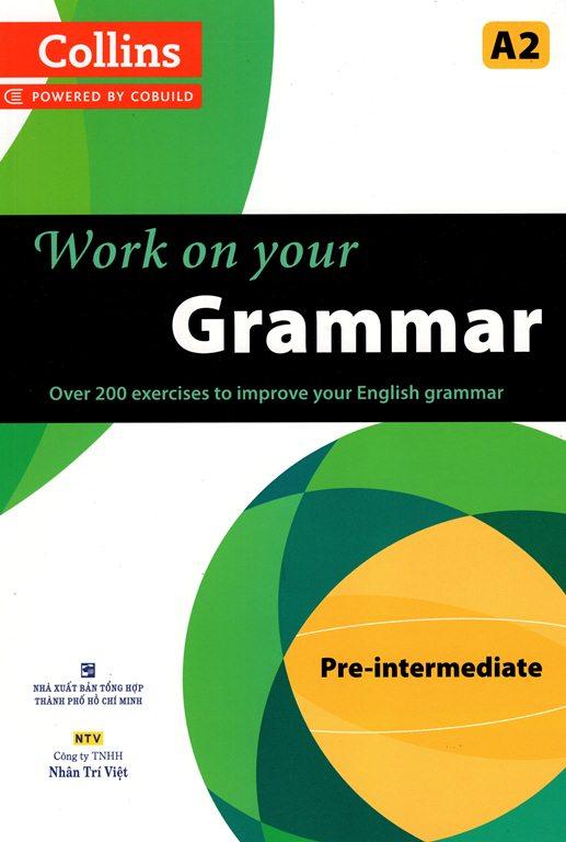 Khuyên đọc sách Collins Work On Your Grammar - Pre - intermediate (A2)