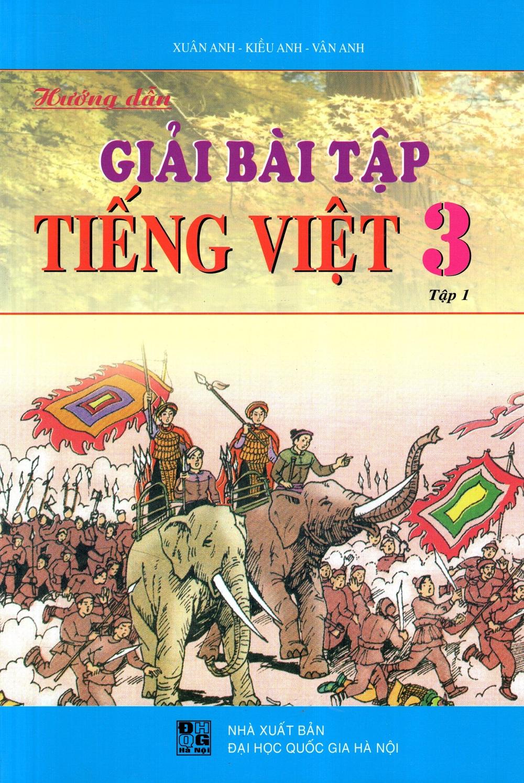 Hướng Dẫn Giải Bài Tập Tiếng Việt Lớp 3 (Tập 1) - 8936036302424,62_219833,27000,tiki.vn,Huong-Dan-Giai-Bai-Tap-Tieng-Viet-Lop-3-Tap-1-62_219833,Hướng Dẫn Giải Bài Tập Tiếng Việt Lớp 3 (Tập 1)