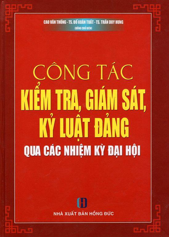 Công Tác Kiểm Tra, Giám Sát, Kỷ Luật Đảng Qua Các Nhiệm Kỳ Đại Hội - 2387009514775,62_582911,350000,tiki.vn,Cong-Tac-Kiem-Tra-Giam-Sat-Ky-Luat-Dang-Qua-Cac-Nhiem-Ky-Dai-Hoi-62_582911,Công Tác Kiểm Tra, Giám Sát, Kỷ Luật Đảng Qua Các Nhiệm Kỳ Đại Hội