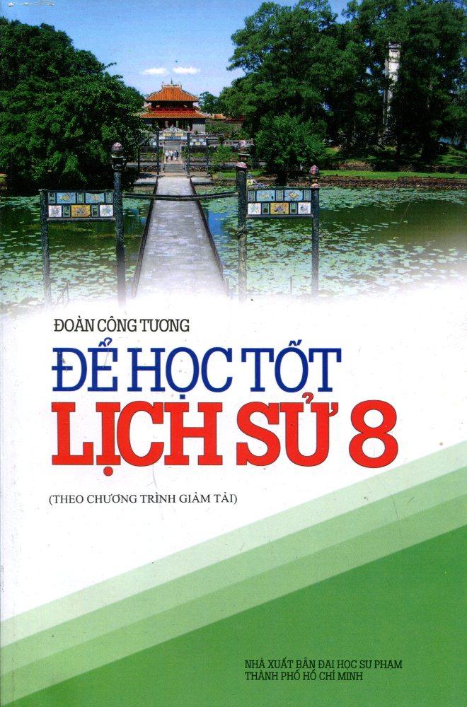 Để Học Tốt Lịch Sử Lớp 8 - 8935083565592,62_221994,28000,tiki.vn,De-Hoc-Tot-Lich-Su-Lop-8-62_221994,Để Học Tốt Lịch Sử Lớp 8