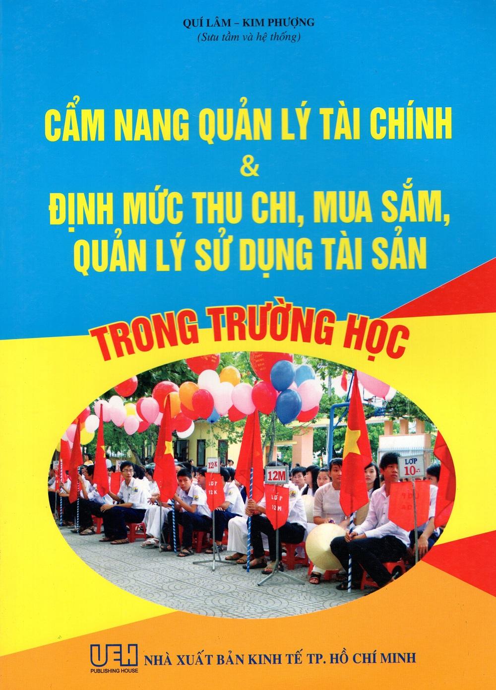 Cẩm Nang Quản Lý Tài Chính  Định Mức Thu Chi, Mua Sắm, Quản Lý Sử Dụng Tài Sản Trong Trường Học - 9786049222054,62_250389,335000,tiki.vn,Cam-Nang-Quan-Ly-Tai-Chinh-Dinh-Muc-Thu-Chi-Mua-Sam-Quan-Ly-Su-Dung-Tai-San-Trong-Truong-Hoc-62_250389,Cẩm Nang Quản Lý Tài Chính  Định Mức Thu Chi, Mua Sắm, Quản Lý Sử Dụng Tài Sản Trong Trường Học