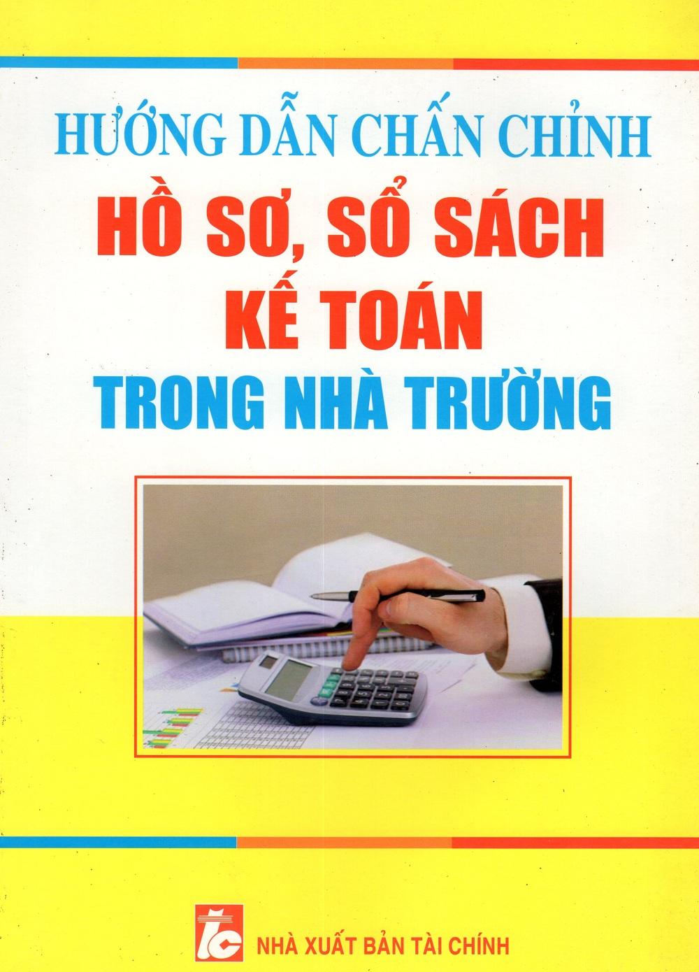 Hướng Dẫn Chấn Chỉnh Hồ Sơ, Sổ Sách Kế Toán Trong Nhà Trường - 9786047902774,62_250396,335000,tiki.vn,Huong-Dan-Chan-Chinh-Ho-So-So-Sach-Ke-Toan-Trong-Nha-Truong-62_250396,Hướng Dẫn Chấn Chỉnh Hồ Sơ, Sổ Sách Kế Toán Trong Nhà Trường