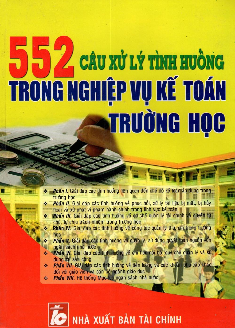 552 Câu Xử Lý Tình Huống Trong Nghiệp Vụ Kế Toán Trường Học - 3102036941719,62_250493,325000,tiki.vn,552-Cau-Xu-Ly-Tinh-Huong-Trong-Nghiep-Vu-Ke-Toan-Truong-Hoc-62_250493,552 Câu Xử Lý Tình Huống Trong Nghiệp Vụ Kế Toán Trường Học