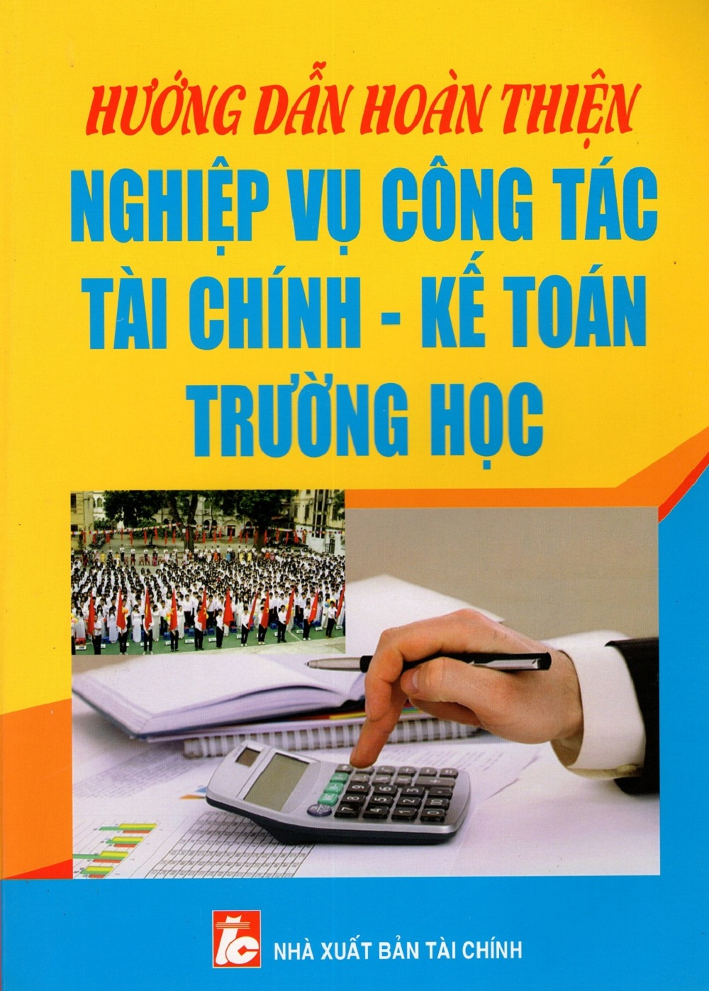 Hướng Dẫn Hoàn Thiện Nghiệp Vụ Công Tác Tài Chính - Kế Toán Trường Học - 9786047902330,62_250685,335000,tiki.vn,Huong-Dan-Hoan-Thien-Nghiep-Vu-Cong-Tac-Tai-Chinh-Ke-Toan-Truong-Hoc-62_250685,Hướng Dẫn Hoàn Thiện Nghiệp Vụ Công Tác Tài Chính - Kế Toán Trường Học
