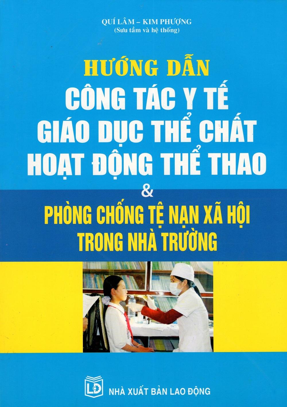 Hướng Dẫn Công Tác Y Tế Giáo Dục Thể Chất Hoạt Động Thể Thao  Phòng Chống Tệ Nạn Xã Hội Trong Nhà Trường - 2616735848480,62_717238,335000,tiki.vn,Huong-Dan-Cong-Tac-Y-Te-Giao-Duc-The-Chat-Hoat-Dong-The-Thao-Phong-Chong-Te-Nan-Xa-Hoi-Trong-Nha-Truong-62_717238,Hướng Dẫn Công Tác Y Tế Giáo Dục Thể Chất Hoạt Động Thể Thao  Phòng Chống Tệ Nạn Xã Hội Trong Nhà Trườ