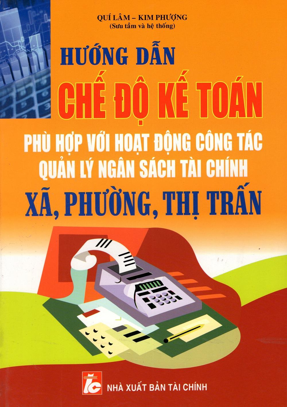 Hướng Dẫn Chế Độ Kế Toán Phù Hợp Với Hoạt Động Công Tác Quản Lý Ngân Sách Tài Chính Xã, Phường, Thị Trấn - 3109971023524,62_251074,335000,tiki.vn,Huong-Dan-Che-Do-Ke-Toan-Phu-Hop-Voi-Hoat-Dong-Cong-Tac-Quan-Ly-Ngan-Sach-Tai-Chinh-Xa-Phuong-Thi-Tran-62_251074,Hướng Dẫn Chế Độ Kế Toán Phù Hợp Với Hoạt Động Công Tác Quản Lý Ngân Sách Tài Chính Xã, Phường, Thị Trấ