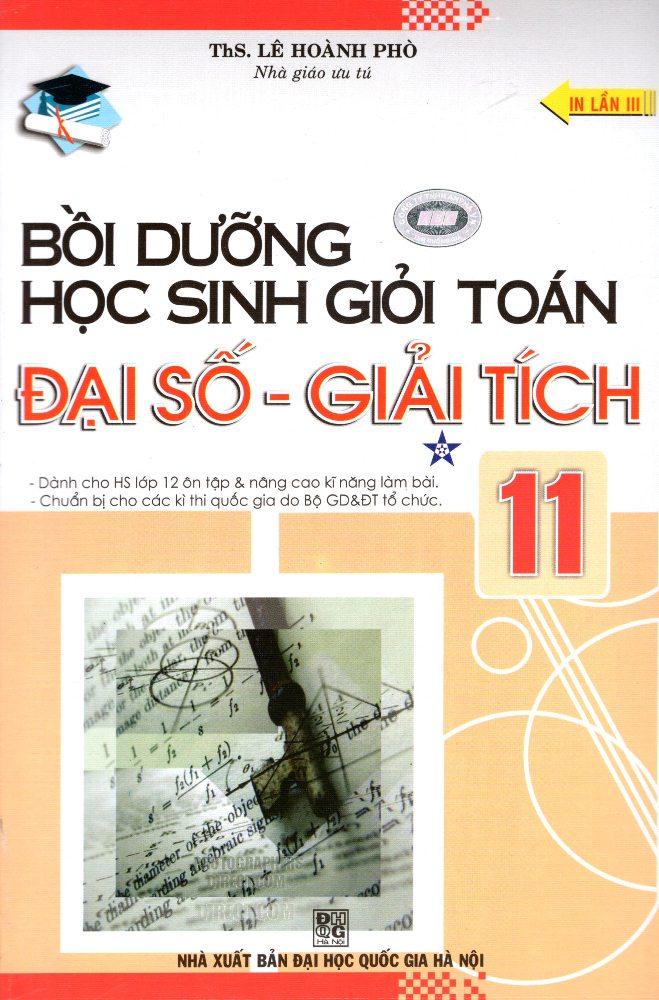 Bồi Dưỡng Học Sinh Giỏi Toán Đại Số - Giải Tích Lớp 11 (Tập 1)