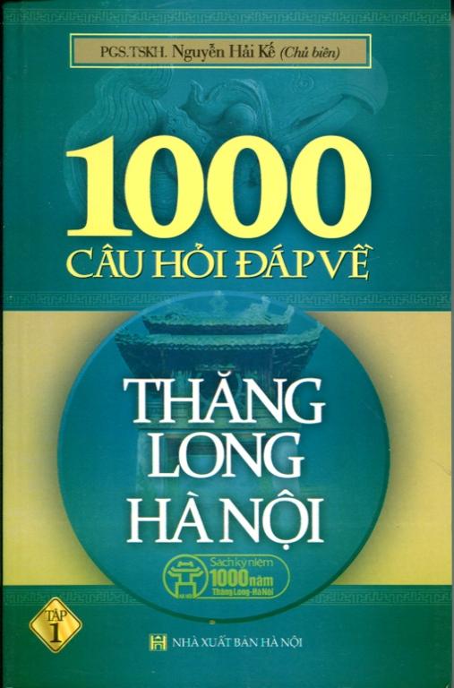 1000 Câu Hỏi Đáp Về Thăng Long Hà Nội - Tập 1