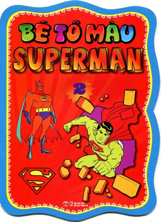 Bé Tô Màu Superman (Tập 2) - 8935077250473,62_139407,13000,tiki.vn,Be-To-Mau-Superman-Tap-2-62_139407,Bé Tô Màu Superman (Tập 2)