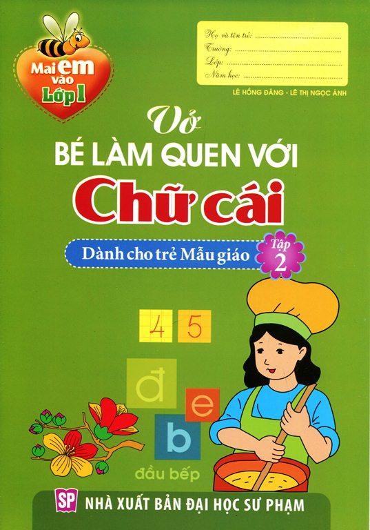 Mai Em Vào Lớp 1 - Vở Bé Làm Quen Với Chữ Cái (Tập 2) - 8936046599241,62_145675,11000,tiki.vn,Mai-Em-Vao-Lop-1-Vo-Be-Lam-Quen-Voi-Chu-Cai-Tap-2-62_145675,Mai Em Vào Lớp 1 - Vở Bé Làm Quen Với Chữ Cái (Tập 2)