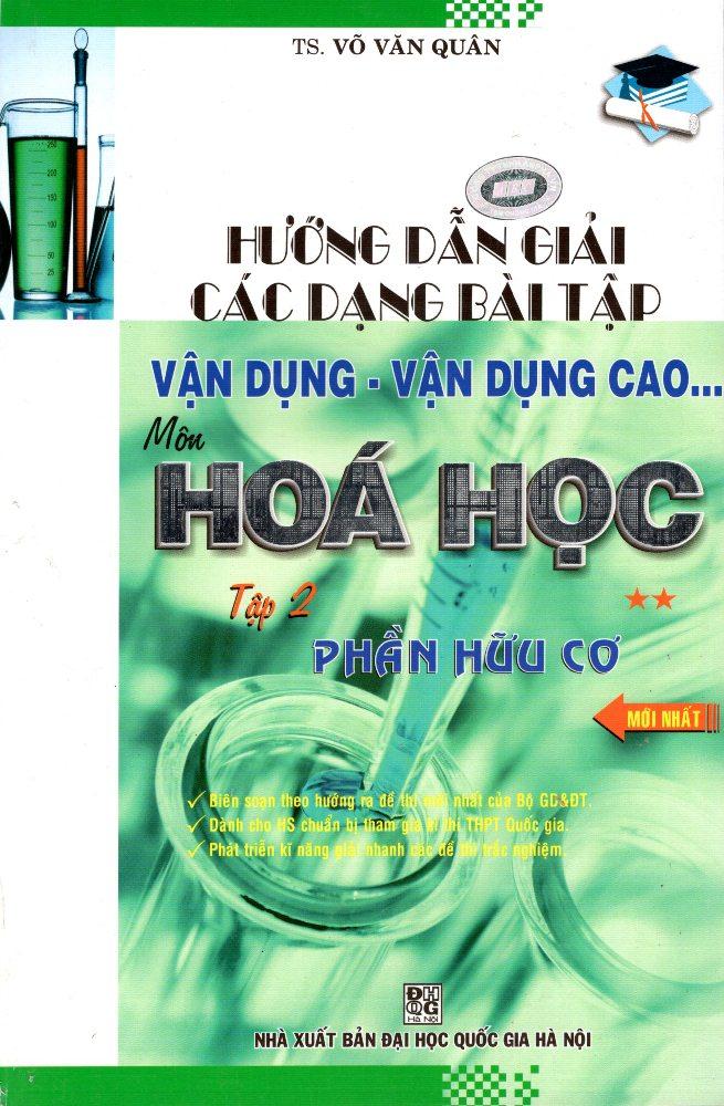 Hướng Dẫn Giải Các Dạng Bài Tập Vận Dụng Môn Hóa Học (Tập 2) - Phần Hữu Cơ - 8936039379256,62_209835,75000,tiki.vn,Huong-Dan-Giai-Cac-Dang-Bai-Tap-Van-Dung-Mon-Hoa-Hoc-Tap-2-Phan-Huu-Co-62_209835,Hướng Dẫn Giải Các Dạng Bài Tập Vận Dụng Môn Hóa Học (Tập 2) - Phần Hữu Cơ