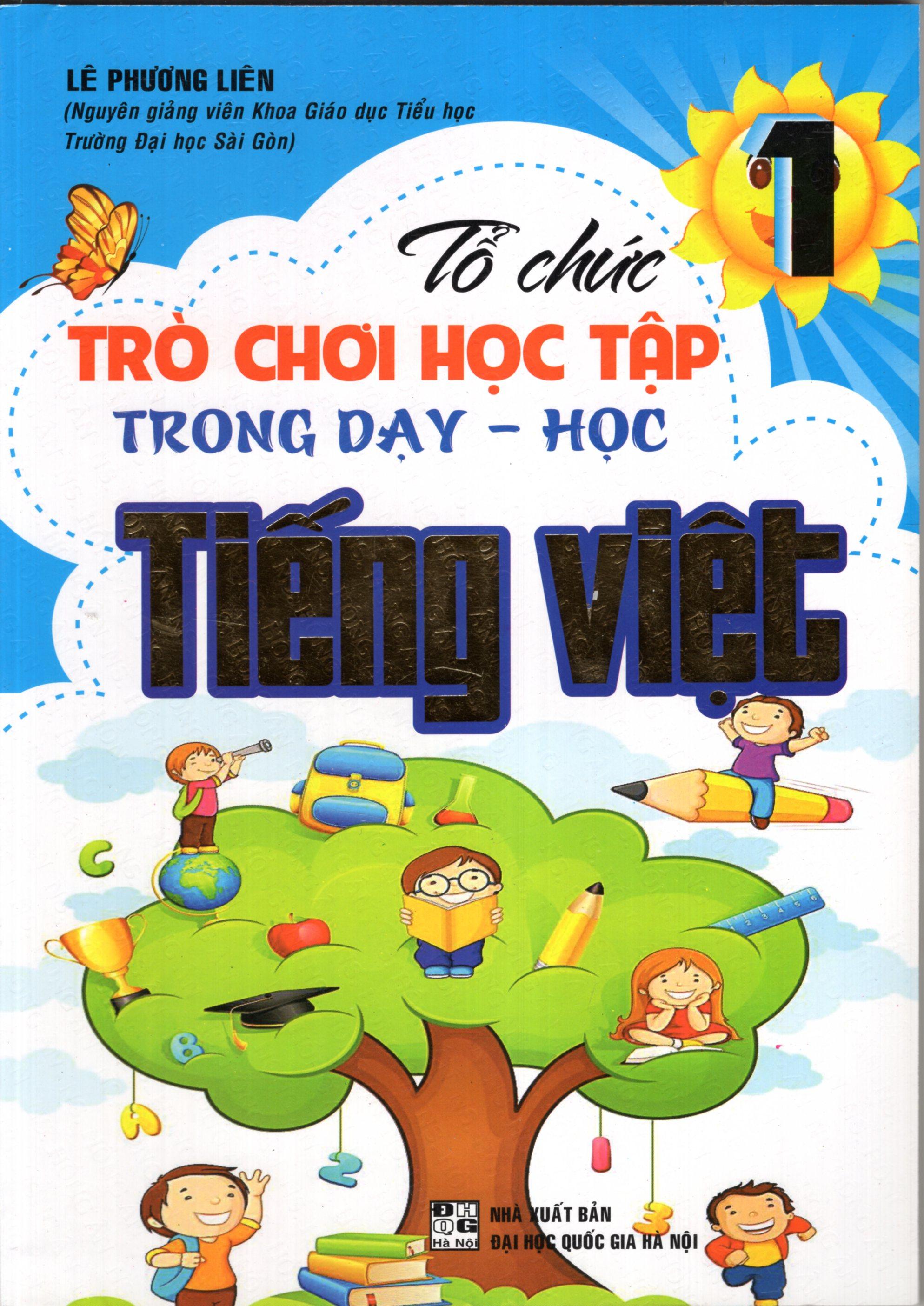 Tổ Chức Trò Chơi Học Tập Trong Dạy Học Tiếng Việt 1