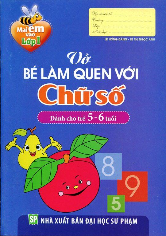 Mai Em Vào Lớp 1 - Vở Bé Làm Quen Với Chữ Số (Dành Cho Trẻ Từ 5 - 6 Tuổi)