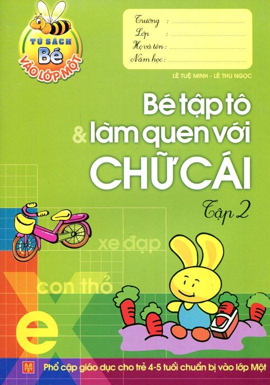 Tủ Sách Bé Vào Lớp 1 - Bé Tập Tô Và Làm Quen Với Chữ Cái (Tập 2) - 8936046597179,62_145842,8000,tiki.vn,Tu-Sach-Be-Vao-Lop-1-Be-Tap-To-Va-Lam-Quen-Voi-Chu-Cai-Tap-2-62_145842,Tủ Sách Bé Vào Lớp 1 - Bé Tập Tô Và Làm Quen Với Chữ Cái (Tập 2)