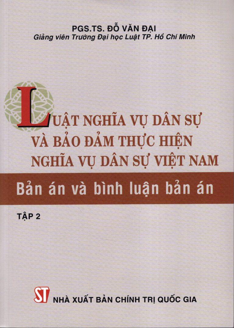 Luật Nghĩa Vụ Dân Sự Và Bảo Đảm Thực Hiện Nghĩa Vụ Dân Sự Việt Nam - Bản Án Và Bình Luận Bản Án (Tập 2)