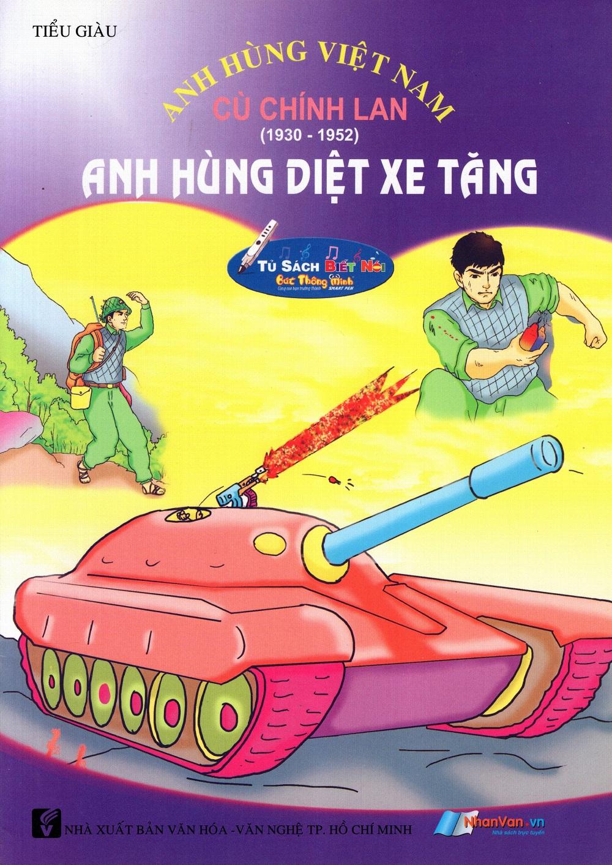 Anh Hùng Việt Nam: Cù Chính Lan - Anh Hùng Diệt Xe Tăng
