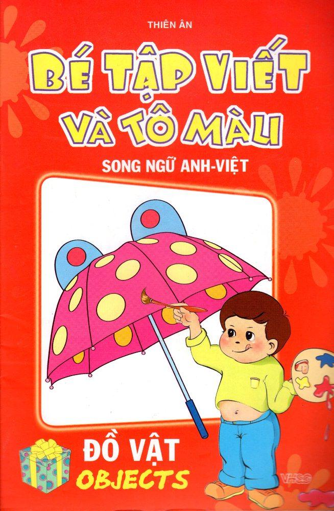 Bé Tập Viết Và Tô Màu Đồ Vật (Song Ngữ Anh - Việt) - 8936036288223,62_211295,6000,tiki.vn,Be-Tap-Viet-Va-To-Mau-Do-Vat-Song-Ngu-Anh-Viet-62_211295,Bé Tập Viết Và Tô Màu Đồ Vật (Song Ngữ Anh - Việt)