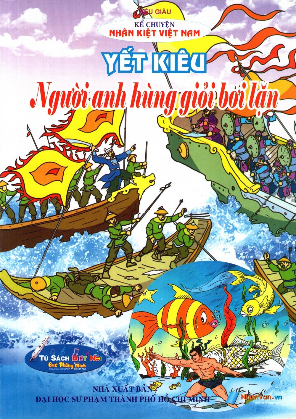 Kể Chuyện Danh Nhân Lịch Sử: Yết Kiêu - Người Anh Hùng Giỏi Bơi Lặn - 8935072880859,62_223650,15000,tiki.vn,Ke-Chuyen-Danh-Nhan-Lich-Su-Yet-Kieu-Nguoi-Anh-Hung-Gioi-Boi-Lan-62_223650,Kể Chuyện Danh Nhân Lịch Sử: Yết Kiêu - Người Anh Hùng Giỏi Bơi Lặn
