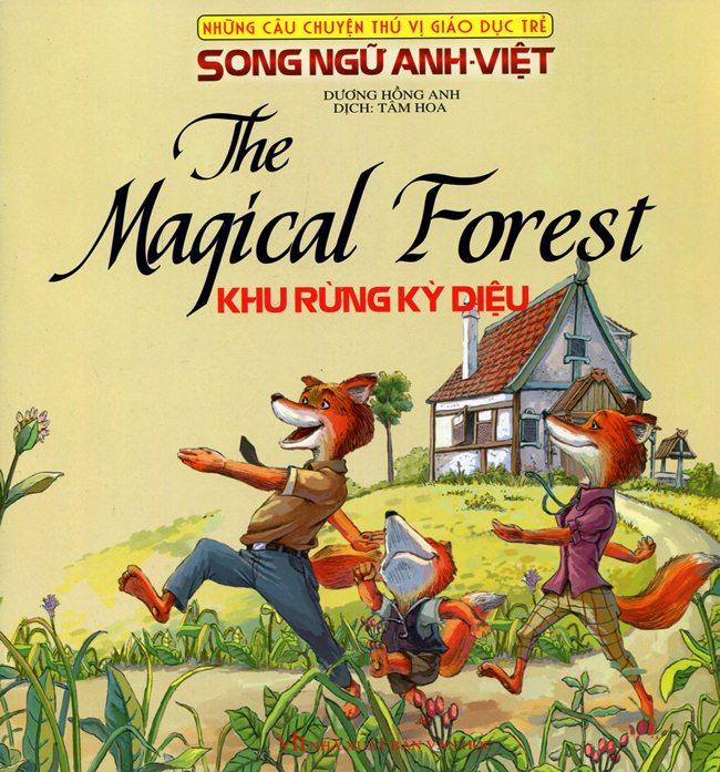 Những Câu Chuyện Thú Vị Giáo Dục Trẻ - Khu Rừng Kỳ Diệu (Song Ngữ Anh - Việt)