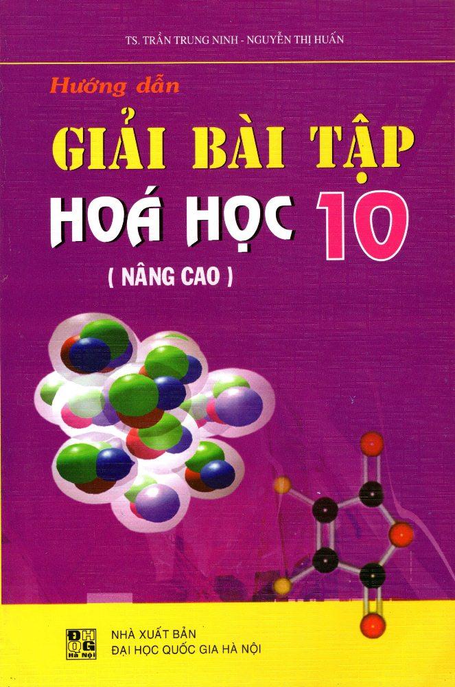 Hướng Dẫn Giải Bài Tập Hóa Học Lớp 10 (Nâng Cao)