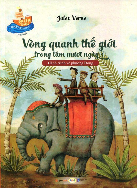 Những Chuyến Phiêu Lưu Nhất Quả Đất - Vòng Quanh Thế Giới Trong Tám Mươi Ngày (Tập 1)