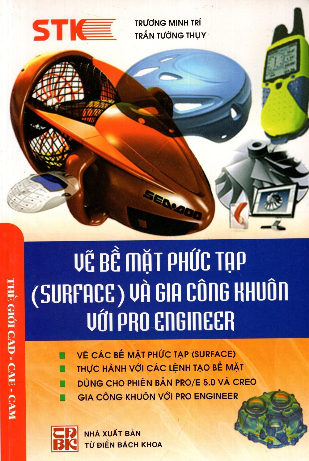Vẽ Bề Mặt Phức Tạp (Surface) Và Gia Công Khuôn Với Pro Engineer