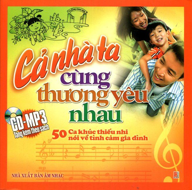 Cả Nhà Ta Cùng Yêu Thương Nhau (Kèm CD) - 8935095607099,62_136347,35000,tiki.vn,Ca-Nha-Ta-Cung-Yeu-Thuong-Nhau-Kem-CD-62_136347,Cả Nhà Ta Cùng Yêu Thương Nhau (Kèm CD)