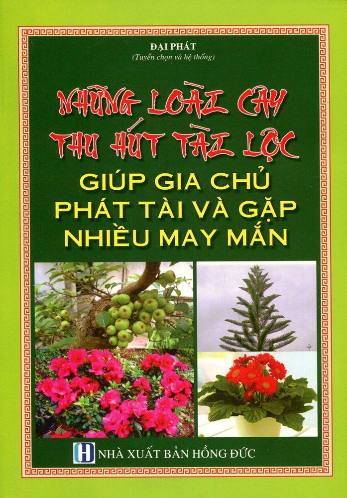 Những Loài Cây Thu Hút Tài Lộc Giúp Gia Chủ Phát Tài Và Gặp Nhiều May Mắn - 2541789531005,62_584373,350000,tiki.vn,Nhung-Loai-Cay-Thu-Hut-Tai-Loc-Giup-Gia-Chu-Phat-Tai-Va-Gap-Nhieu-May-Man-62_584373,Những Loài Cây Thu Hút Tài Lộc Giúp Gia Chủ Phát Tài Và Gặp Nhiều May Mắn