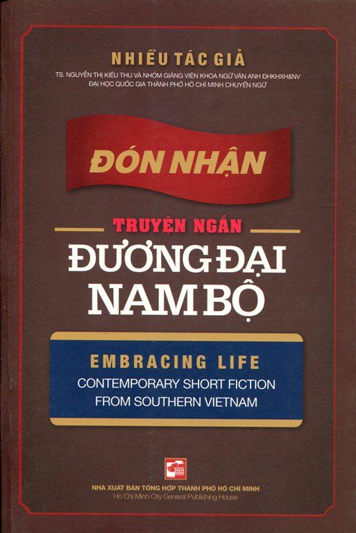 Đón Nhận Truyện Ngắn Đương Đại Nam Bộ (Song Ngữ Anh - Việt) - 9786045805596,62_142506,110000,tiki.vn,Don-Nhan-Truyen-Ngan-Duong-Dai-Nam-Bo-Song-Ngu-Anh-Viet-62_142506,Đón Nhận Truyện Ngắn Đương Đại Nam Bộ (Song Ngữ Anh - Việt)