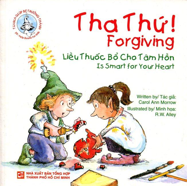 Tủ Sách Giúp Bé Trưởng Thành - Tha Thứ (Song Ngữ Anh - Việt)