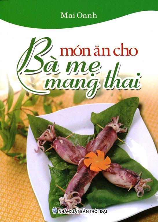Khuyên đọc sách Món Ăn Cho Bà Mẹ Mang Thai
