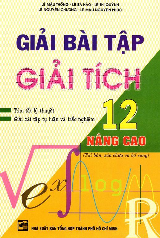 Giải Bài Tập Giải Tích Lớp 12 (Nâng Cao) (Tái Bản 2013) - 8935092524931,62_145118,46000,tiki.vn,Giai-Bai-Tap-Giai-Tich-Lop-12-Nang-Cao-Tai-Ban-2013-62_145118,Giải Bài Tập Giải Tích Lớp 12 (Nâng Cao) (Tái Bản 2013)