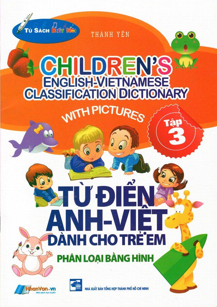 Từ Điển Anh - Việt Dành Cho Trẻ Em (Tập 3)