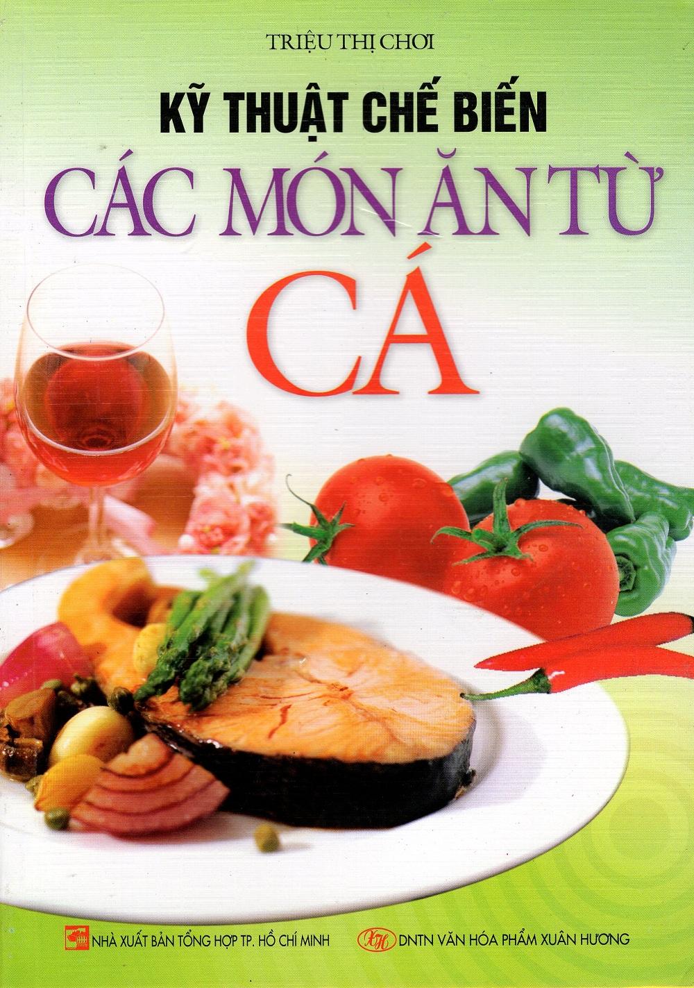 Kỹ Thuật Chế Biến Các Món Ăn Từ Cá