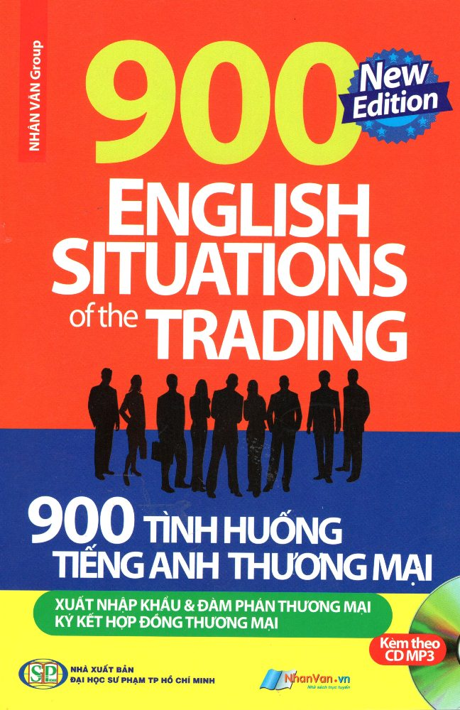 900 Tình Huống Tiếng Anh Thương Mại Xuất Nhập Khẩu & Đàm Phán Thương Mại Kèm CD