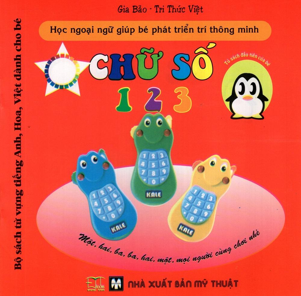 Bộ Sách Từ Vựng Tiếng Anh, Hoa, Việt Dành Cho Bé: Chữ Số 1, 2, 3