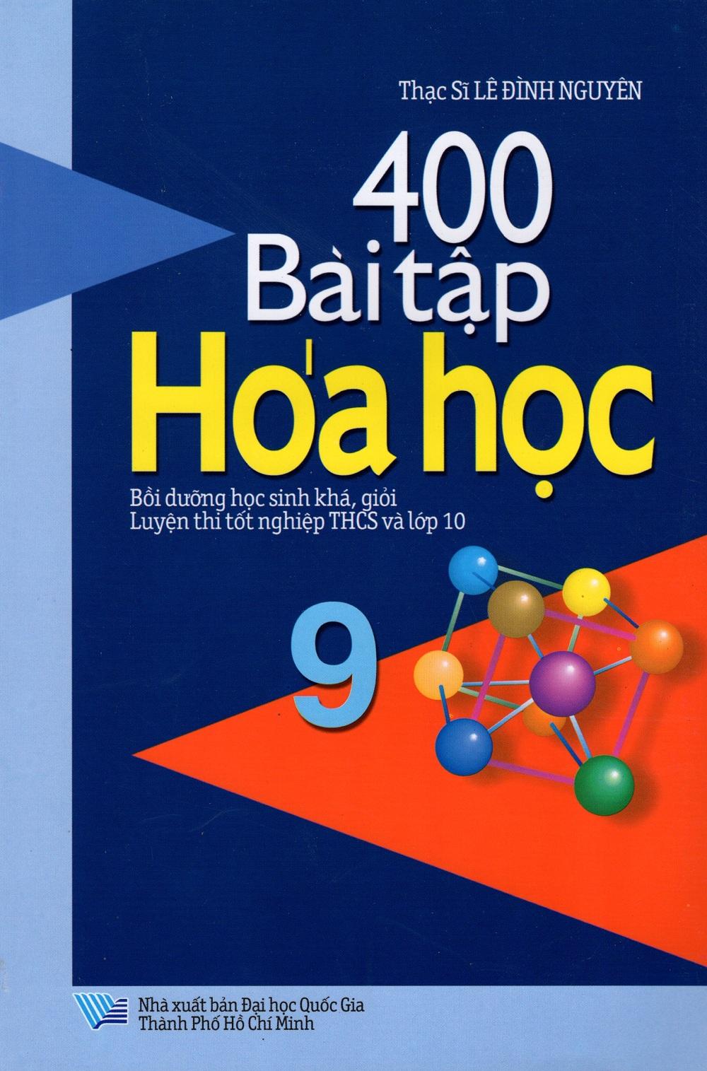 400 Bài Tập Hóa Học Lớp 9 - 8935083565660,62_228122,37000,tiki.vn,400-Bai-Tap-Hoa-Hoc-Lop-9-62_228122,400 Bài Tập Hóa Học Lớp 9