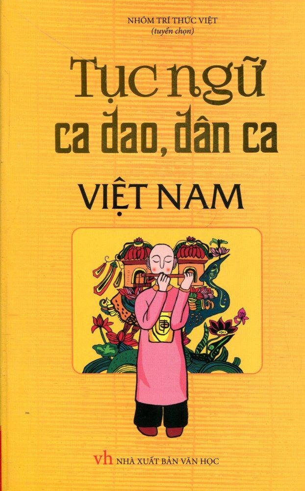 Tục Ngữ, Ca Dao, Dân Ca Việt Nam