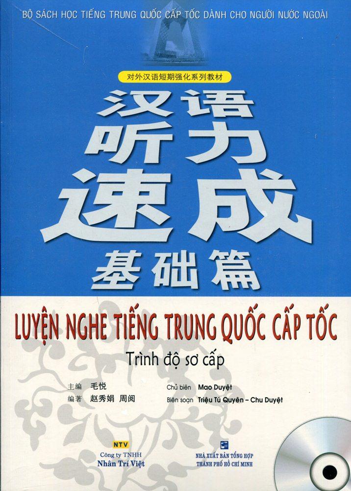 Luyện Nghe Tiếng Trung Quốc Cấp Tốc (Trình Độ Sơ Cấp) - Kèm CD