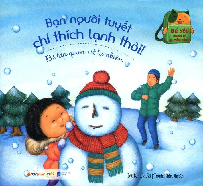 Bé Yêu Chuẩn Bị Đi Mẫu Giáo - Bạn Người Tuyết Chỉ Thích Lạnh Thôi!