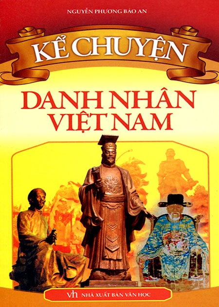 Kể Chuyện Danh Nhân Việt Nam - 5063414760460,62_9509610,44000,tiki.vn,Ke-Chuyen-Danh-Nhan-Viet-Nam-62_9509610,Kể Chuyện Danh Nhân Việt Nam