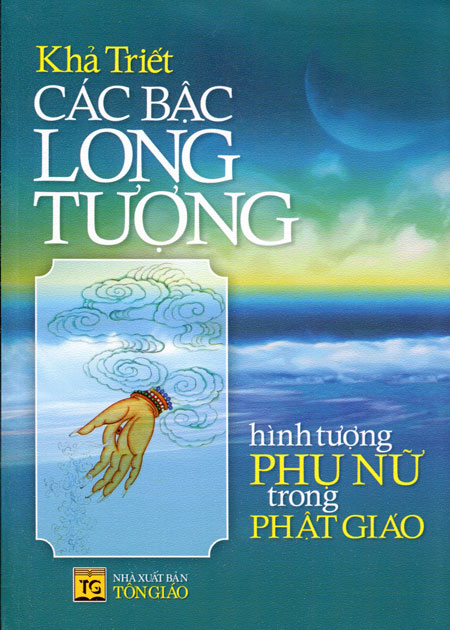 Các Bậc Long Tượng - Hình Tượng Phụ Nữ Trong Phật Giáo