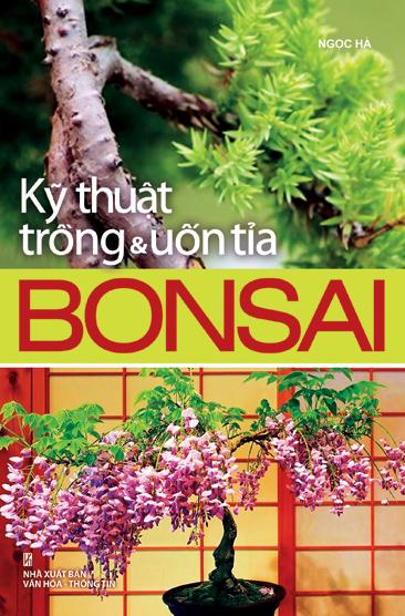 Kỹ Thuật Trồng  Uốn Tỉa Bonsai